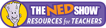 The Ned Show Teacher Resources