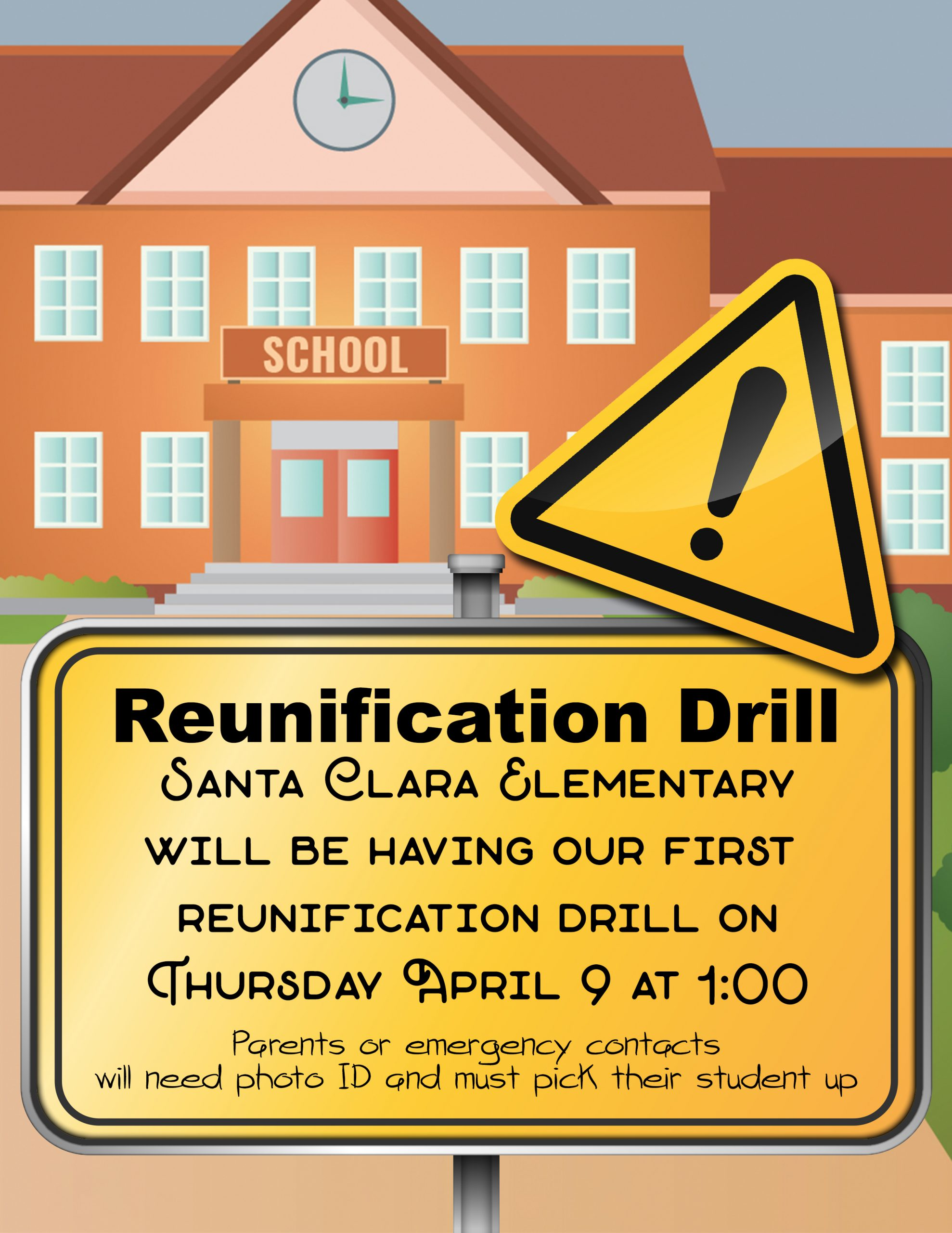 Reunification Drill: Santa Clara Elementary will be having our first reunification drill on Thursday April 9 at 1:00, Parents or emergency contacts will need photo ID and must pick their student up.