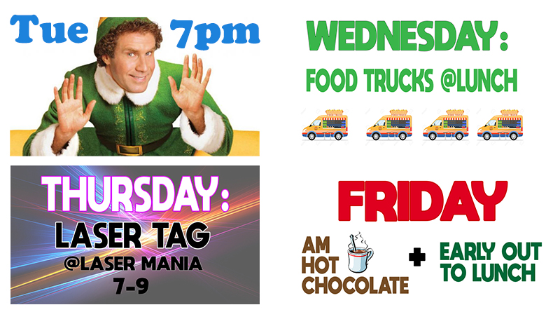 List of sophomore week activities Tues Movie at 7, Wednesday Food Trucks at Lunch, Thursday Laser Tag at Laser Mania 7pm